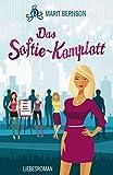 Das Softie-Komplott: Liebesroman (Mistkerle 2)