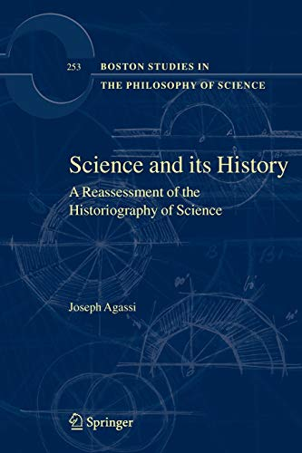 Science and Its History: A Reassessment of the Historiography of Science: 253
