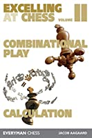 Excelling at Chess: Excelling at Combinational Play / Excelling at Chess Calculation