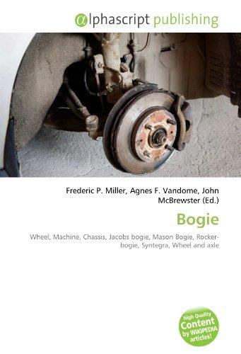 Bogie: Wheel, Machine, Chassis, Jacobs bogie, Mason Bogie, Rocker-bogie, Syntegra, Wheel and axle
