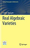 Real Algebraic Varieties (Springer Monographs in Mathematics)
