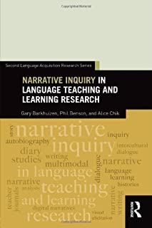 Narrative Inquiry in Language Teaching and Learning Research (Second Language Acquisition Research Series) by Gary Barkhui...