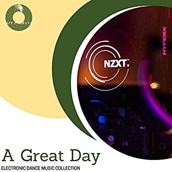 A Great Day - Electronic Dance Music Collection