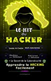 Le Kit du Hacker: Apprendre le Hacking Facilement - Pack de 5 livres : Hacking pour...