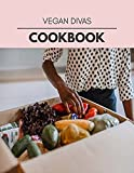 Vegan Divas Cookbook: Easy and Delicious for Weight Loss Fast, Healthy Living, Reset your Metabolism | Eat Clean, Stay Lean with Real Foods for Real Weight Loss (English Edition)