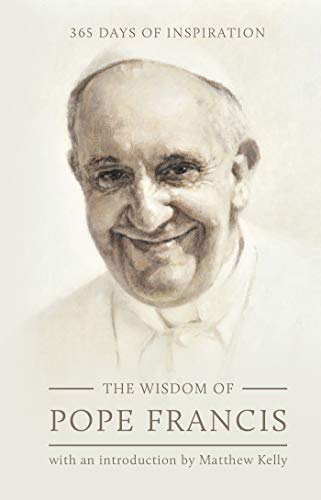 The Wisdom of Pope Francis: 365 Days of Inspiration