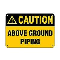 Caution Above Ground Piping ティンサイン ポスター ン サイン プレート ブリキ看板 ホーム バーために