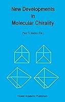 New Developments in Molecular Chirality (Understanding Chemical Reactivity (5))