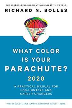 What Color Is Your Parachute? 2020: A Practical Manual for Job-Hunters and Career-Changers by [Richard N. Bolles]