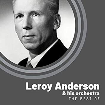 The Best of Leroy Anderson & His Orchestra