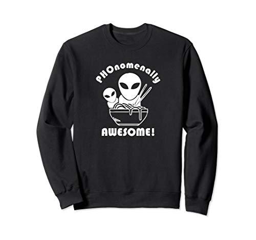 Ausländer, die phonomenal fantastische Pho Nudeln essen Sweatshirt
