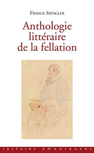 Anthologie littéraire de la fellation