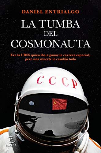 La tumba del cosmonauta de [Daniel Entrialgo]