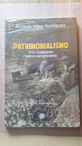 Patrimonialismo e a Realidade Latino-americana