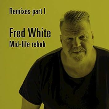 Mid-life rehab (Remixes, Pt. I)