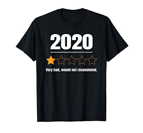 2020 Very Bad Would Not Recommend Geschenk T-Shirt