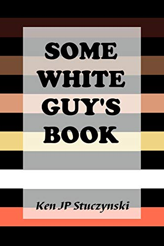 Some White Guy\'s Book (English Edition)