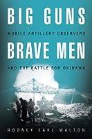 Big Guns, Brave Men: Mobile Artillery Observers and the Battle of Okinawa