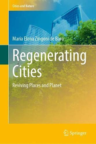 Regenerating Cities: Reviving Places and Planet (Cities and Nature)