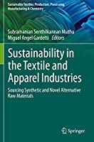 Sustainability in the Textile and Apparel Industries: Sourcing Synthetic and Novel Alternative Raw Materials (Sustainable Textiles: Production, Processing, Manufacturing & Chemistry)