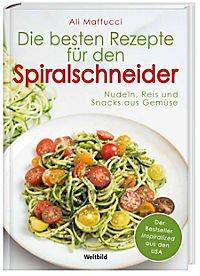 Die besten Rezepte für den Spiralschneider - Inspiralized