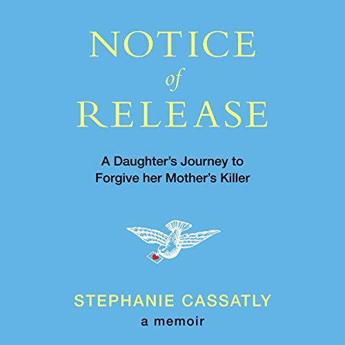 Notice of Release: A Daughter's Journey to Forgive her Mother's Killer audiobook cover art