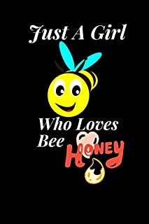 Just A Girl Who Loves Bee & honey: Lend notebook 6X9 In 120 Pages