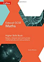 Collins Gcse Maths -- Edexcel Gcse Maths Higher Skills Book: Reason, Interpret and Communicate Mathematically, and Solve Problems