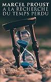 A la recherche du temps perdu (Edition intégrale) - Format Kindle - 0,49 €