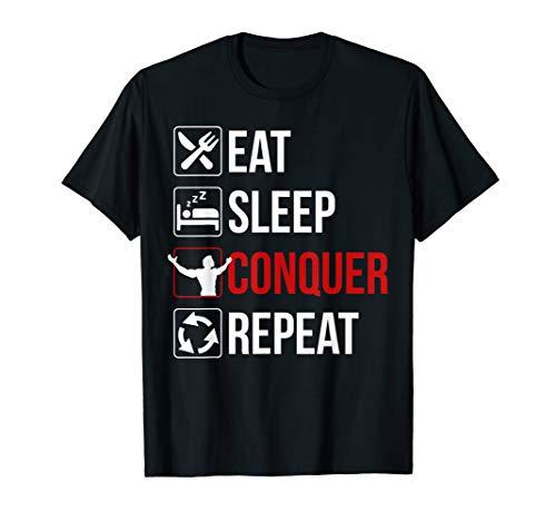 EAT SLEEP CONQUER REPEAT Shirt Motivation TShirt