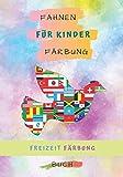 Fahnen für Kinder Färbung: Malbuch der Flaggen für Kinder und Erwachsene zu Hause | Die Muße des Färbens mit 32 unglaublichen Malvorlagen der ... | Länderflaggen Malbuch Aktivität...