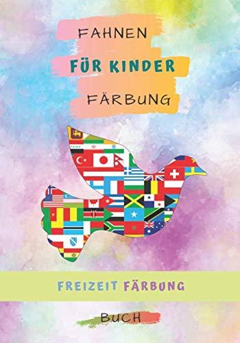 Fahnen für Kinder Färbung: Malbuch der Flaggen für Kinder und Erwachsene zu Hause | Die Muße des Färbens mit 32 unglaublichen Malvorlagen der ... | Länderflaggen Malbuch Aktivität für Kinder