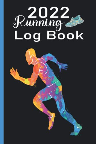 Compare Textbook Prices for 2022 Running Log Book: Running Journal 2022, Running Calendar 2022, Runners Training Diary, Running Planner 2022, Jogging Journal, Running Tracker ... Portable Size, Matte Cover, Gift For Runners  ISBN 9798492041182 by 2022 Running Log