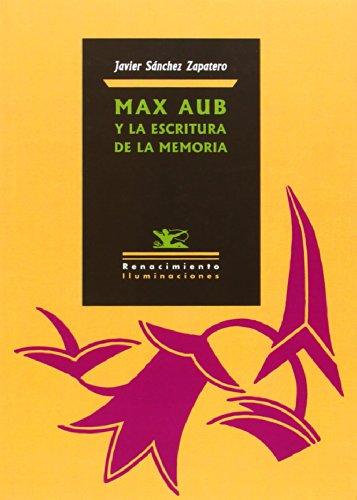 Max Aub Y La Escritura De La Memoria (Iluminaciones)