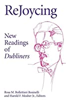 Rejoycing: New Readings of Dubliners (Irish Literature, History and Culture)