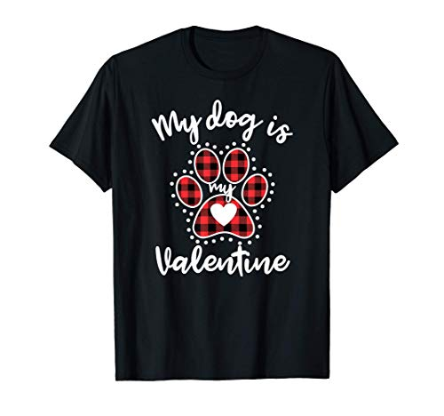 My Dog is My Valentine Tee Gift for dog lover T-Shirt