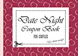 Date Night Coupon Book For Couples: 30 Coupons For Date Nights At Home Or Outdoors And 10 Blank Coupons To Use For Your Own Date Ideas.