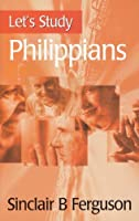 Let's Study Philippians (Let's Study Series) by Sinclair B. Ferguson(1998-06-01)