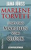 Marlene Torvett und das Märchen vom Glück (Marlene Torvett - Mord im Land der tausend Seen 1)