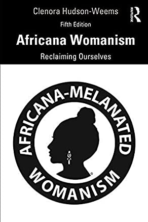 Africana Womanism: Reclaiming Ourselves (English Edition)