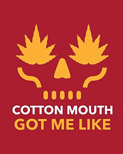 Cotton Mouth Got Me Like: Cannabis Strain Journal | Marijuana Notebook | Weed Tracker | Strains of Mary Jane | Medical Marijuana Journal | Smoking Hobby | Diary | Sativa Recreational Gift