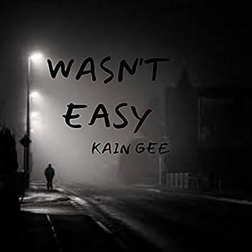 WASN'T EASY