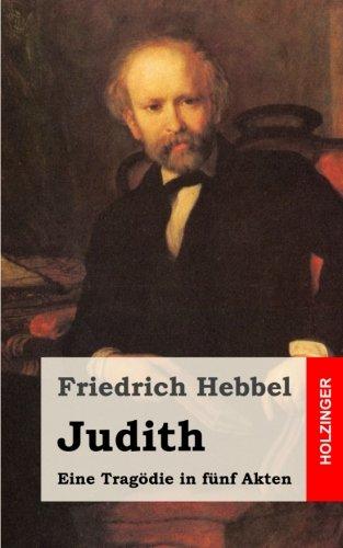 Judith: Eine Tragödie in fünf Akten
