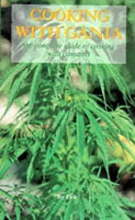 Cooking with Ganja: Complete Guide to Cooking with Cannabis by Sam Peacefull-Day (1997-02-14)