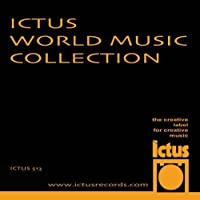 Ictus World Music Collection by Andrea Centazzo (2013-05-03)