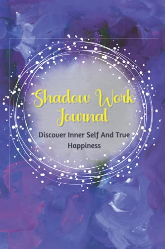 Shadow Work Journal And Notebook: Notebook For Spiritual Healing and Inner Self Discovery   Book of