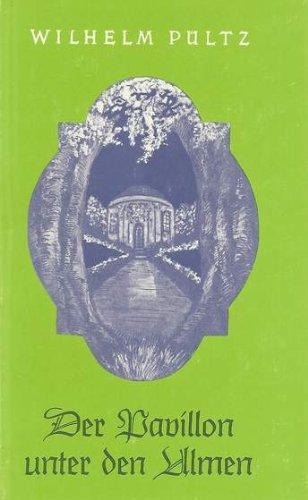 Der Pavillon unter den Ulmen. Romantische Liebesgeschichte. Buchschmuck von Barbara Maier-Deines.