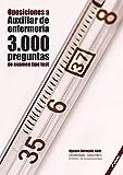 Oposiciones a Auxiliar de Enfermería: 3.000 preguntas de examen tipo test: Material de autoevaluación TCAE [3a. Ed.]