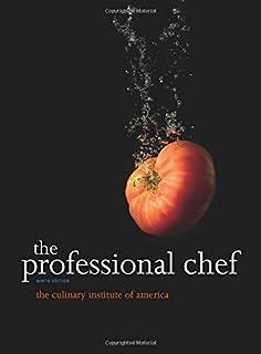 The Culinary Institute of America (CIA): The Professional Ch