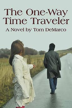 The One-Way Time Traveler by [Tom DeMarco]
